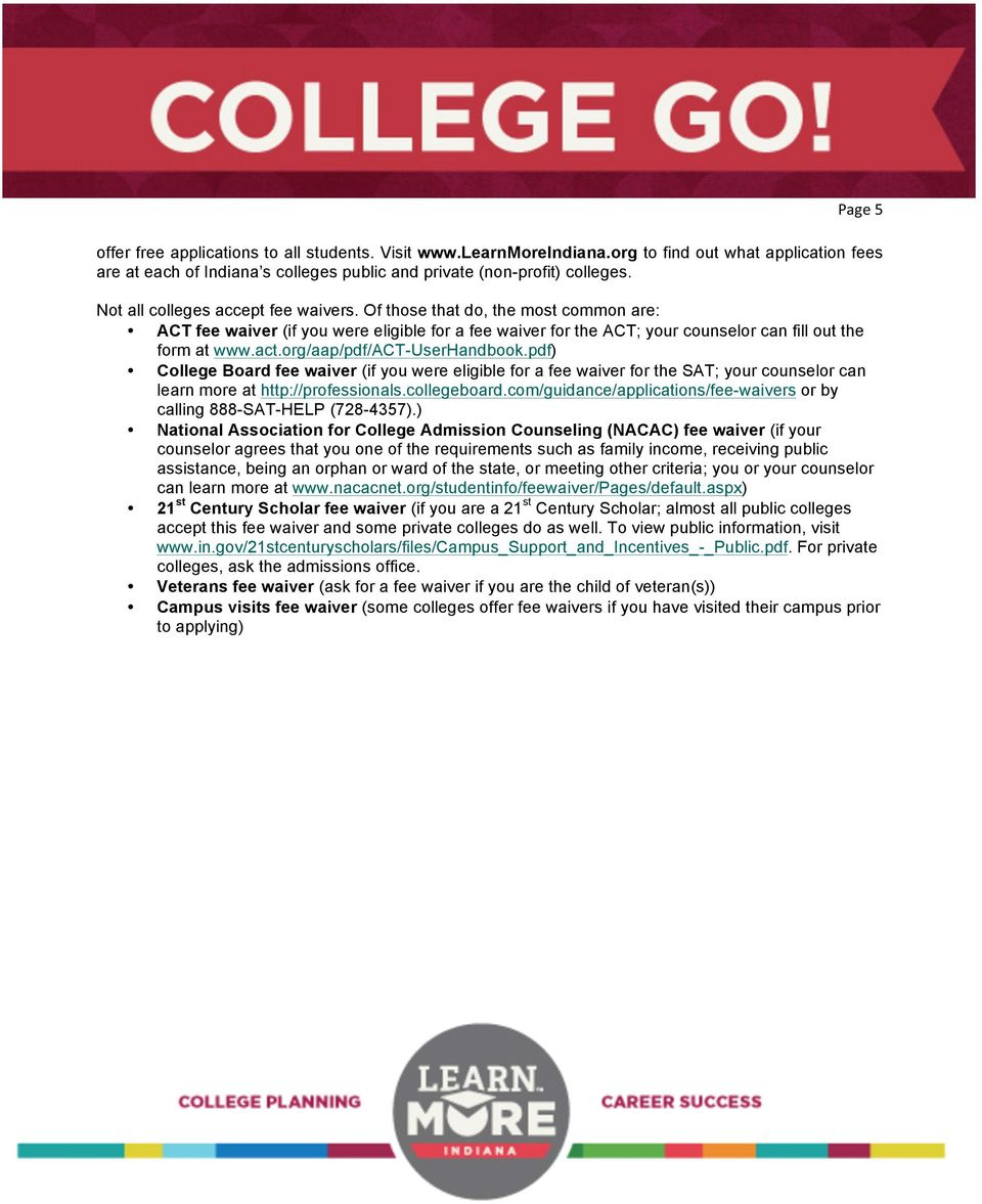 org/aap/pdf/act-userhandbook.pdf) College Board fee waiver (if you were eligible for a fee waiver for the SAT; your counselor can learn more at http://professionals.collegeboard.