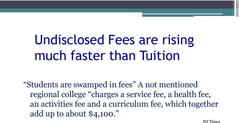 college charges a service fee, a health fee, an activities