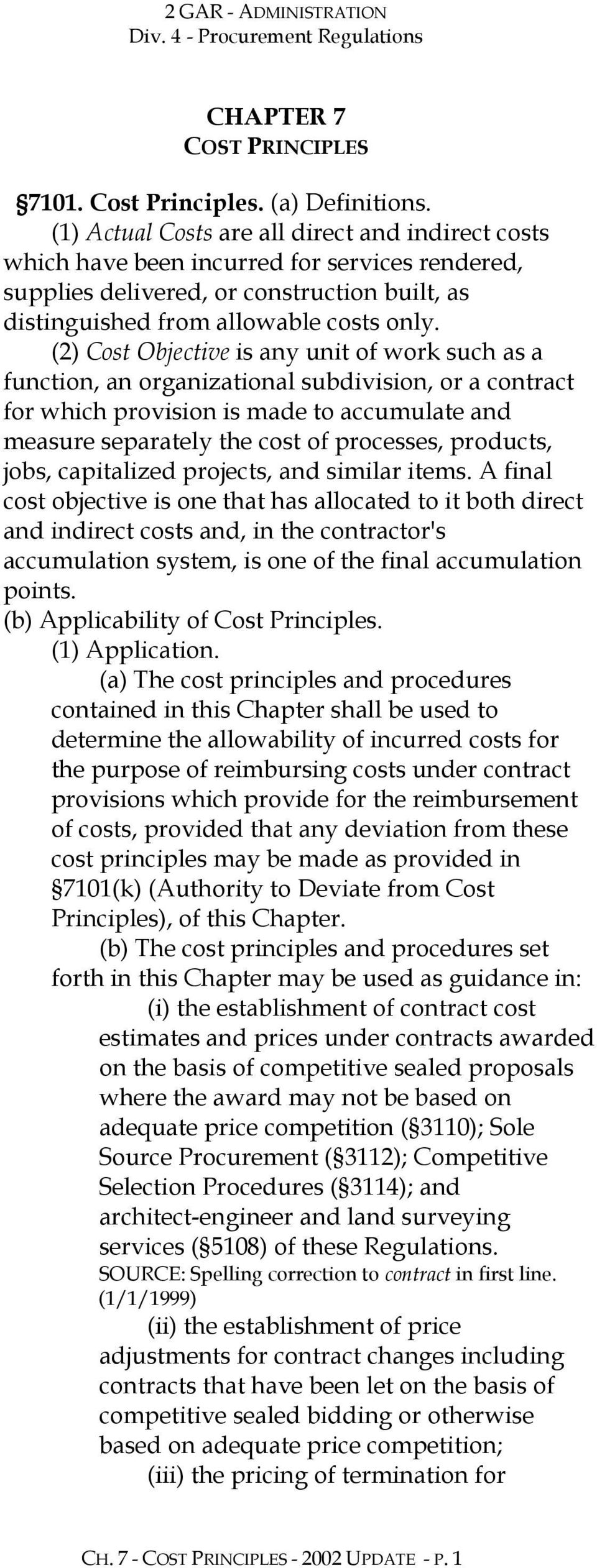 (2) Cost Objective is any unit of work such as a function, an organizational subdivision, or a contract for which provision is made to accumulate and measure separately the cost of processes,