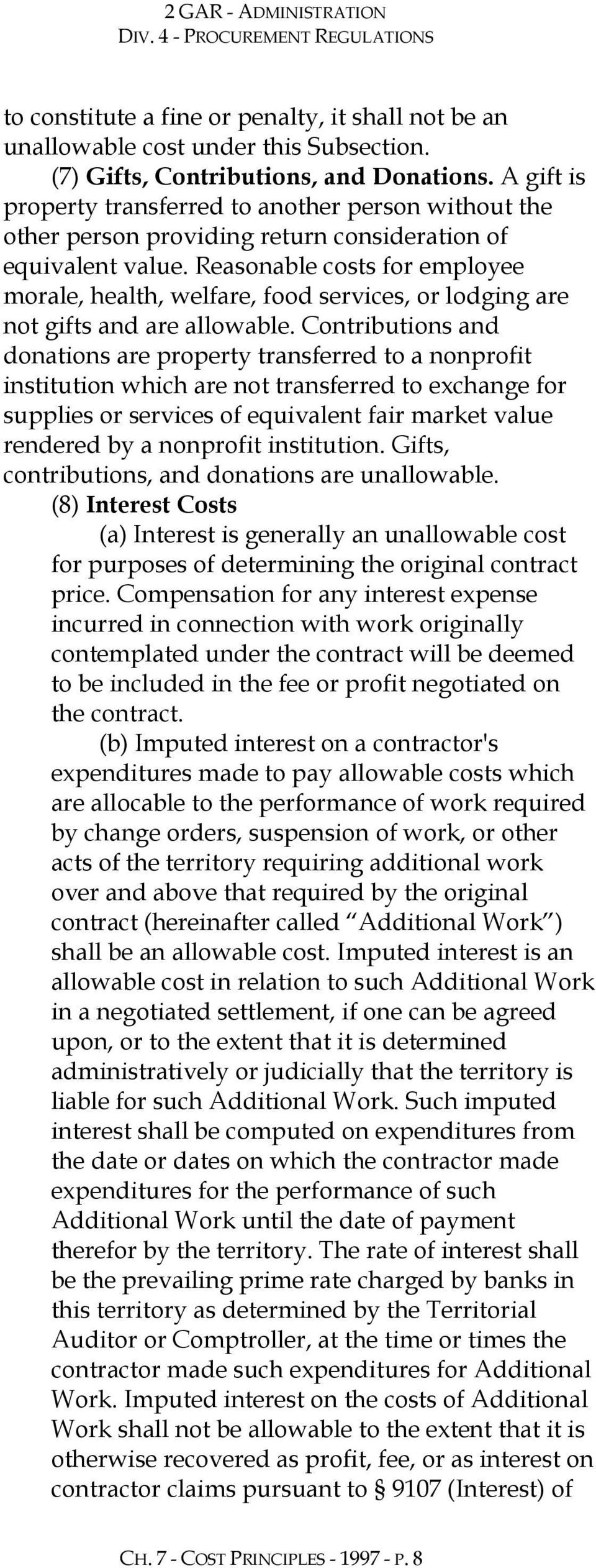 Reasonable costs for employee morale, health, welfare, food services, or lodging are not gifts and are allowable.