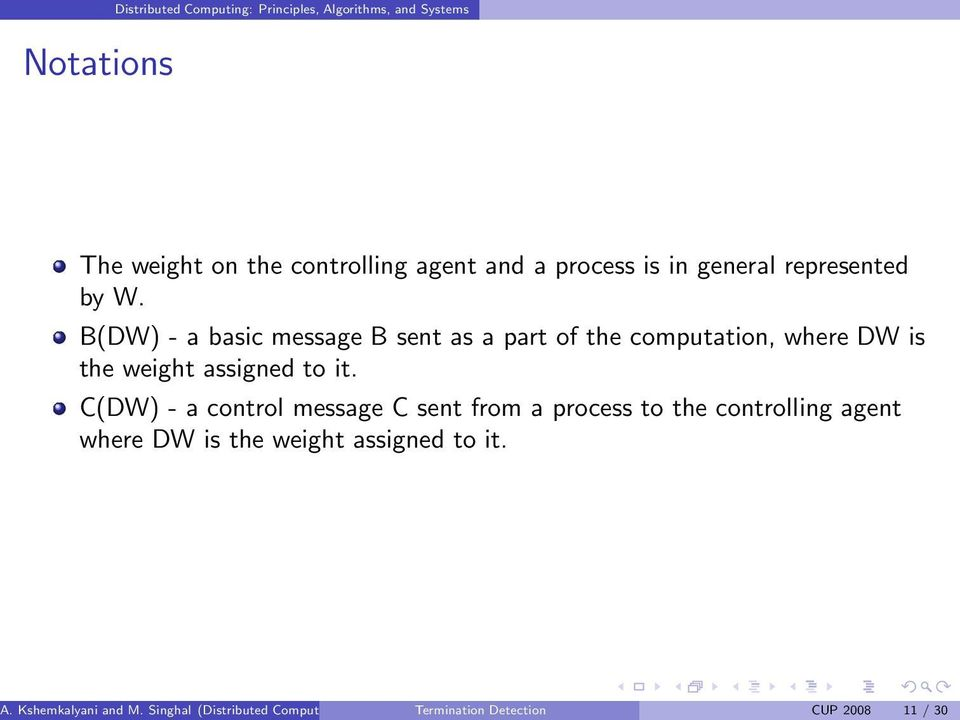 C(DW) - a control message C sent from a process to the controlling agent where DW is the weight