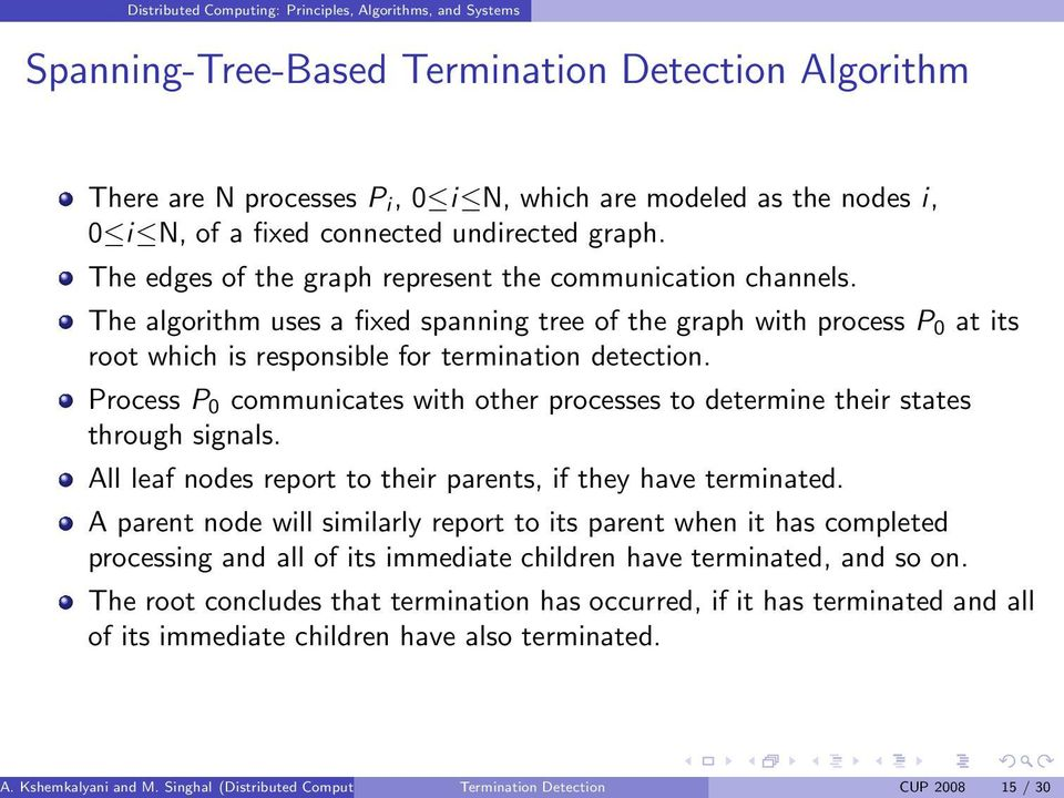 Process P 0 communicates with other processes to determine their states through signals. All leaf nodes report to their parents, if they have terminated.