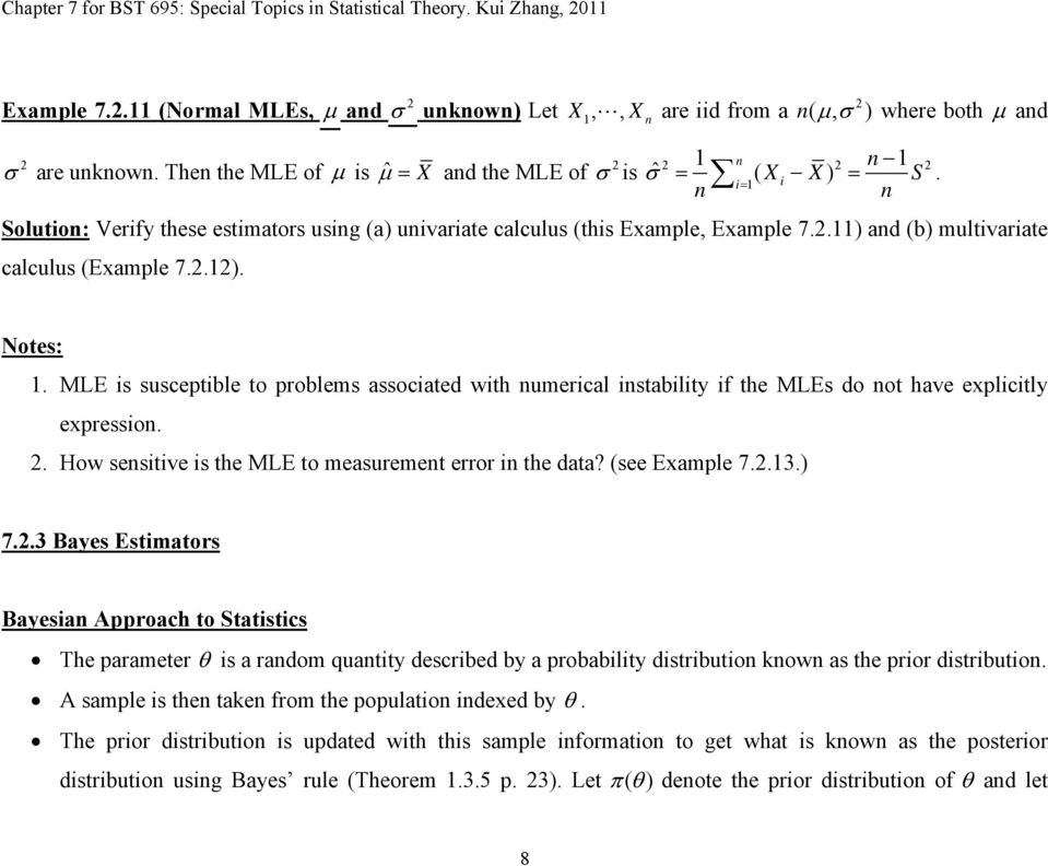 .11) ad (b) multivariate calculus (Example 7..1). Notes: 1. MLE is susceptible to problems associated with umerical istability if the MLEs do ot have explicitly expressio.