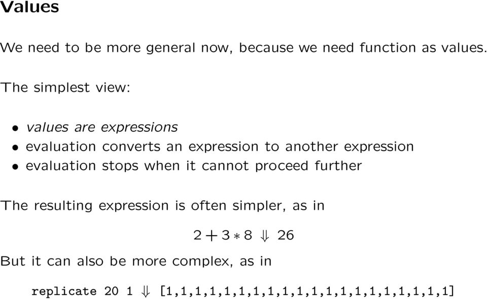 expression evaluation stops when it cannot proceed further The resulting expression is often