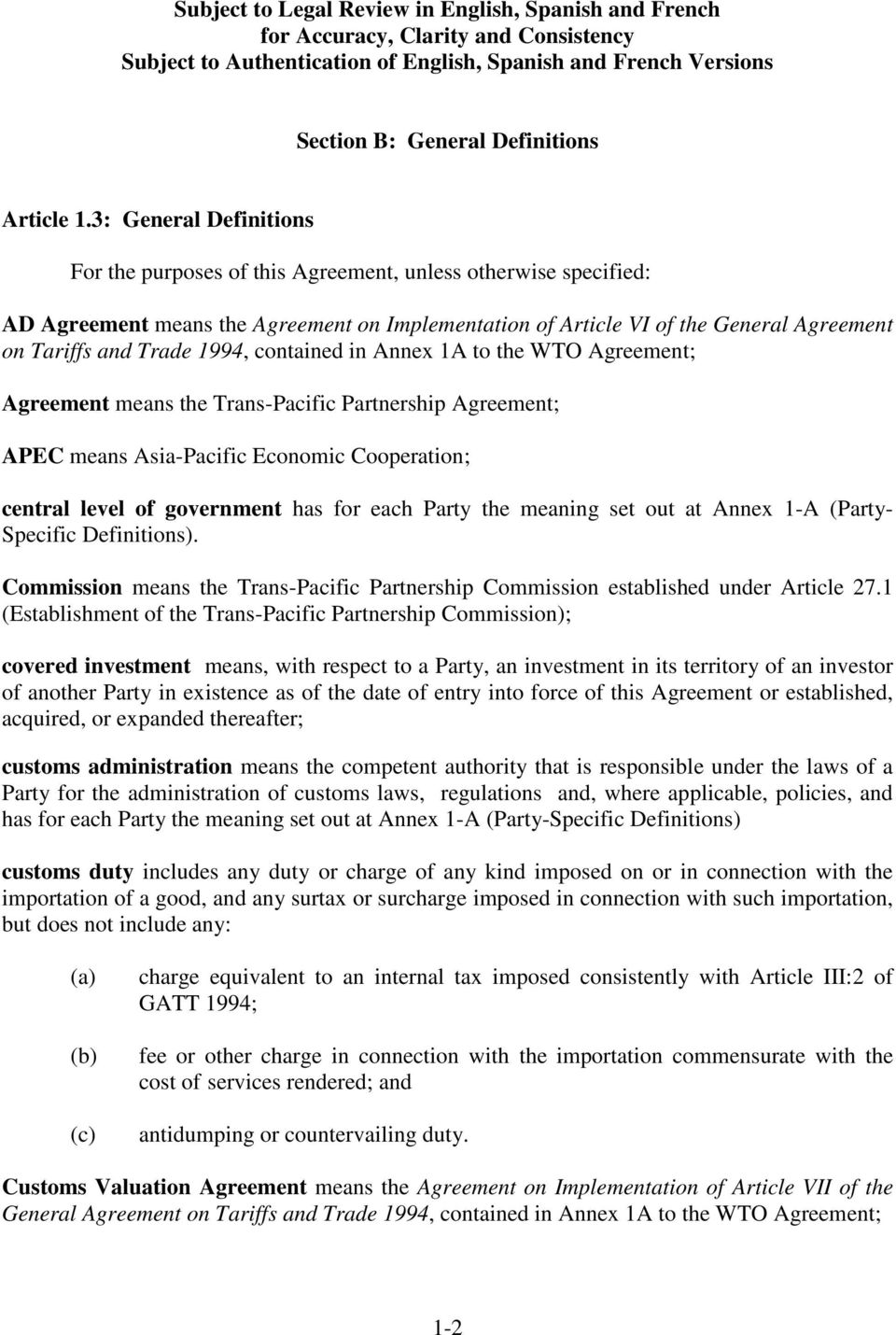 1994, contained in Annex 1A to the WTO Agreement; Agreement means the Trans-Pacific Partnership Agreement; APEC means Asia-Pacific Economic Cooperation; central level of government has for each Party