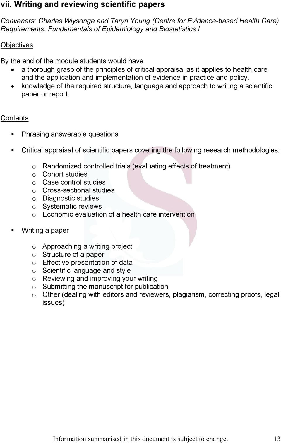 knowledge of the required structure, language and approach to writing a scientific paper or report.