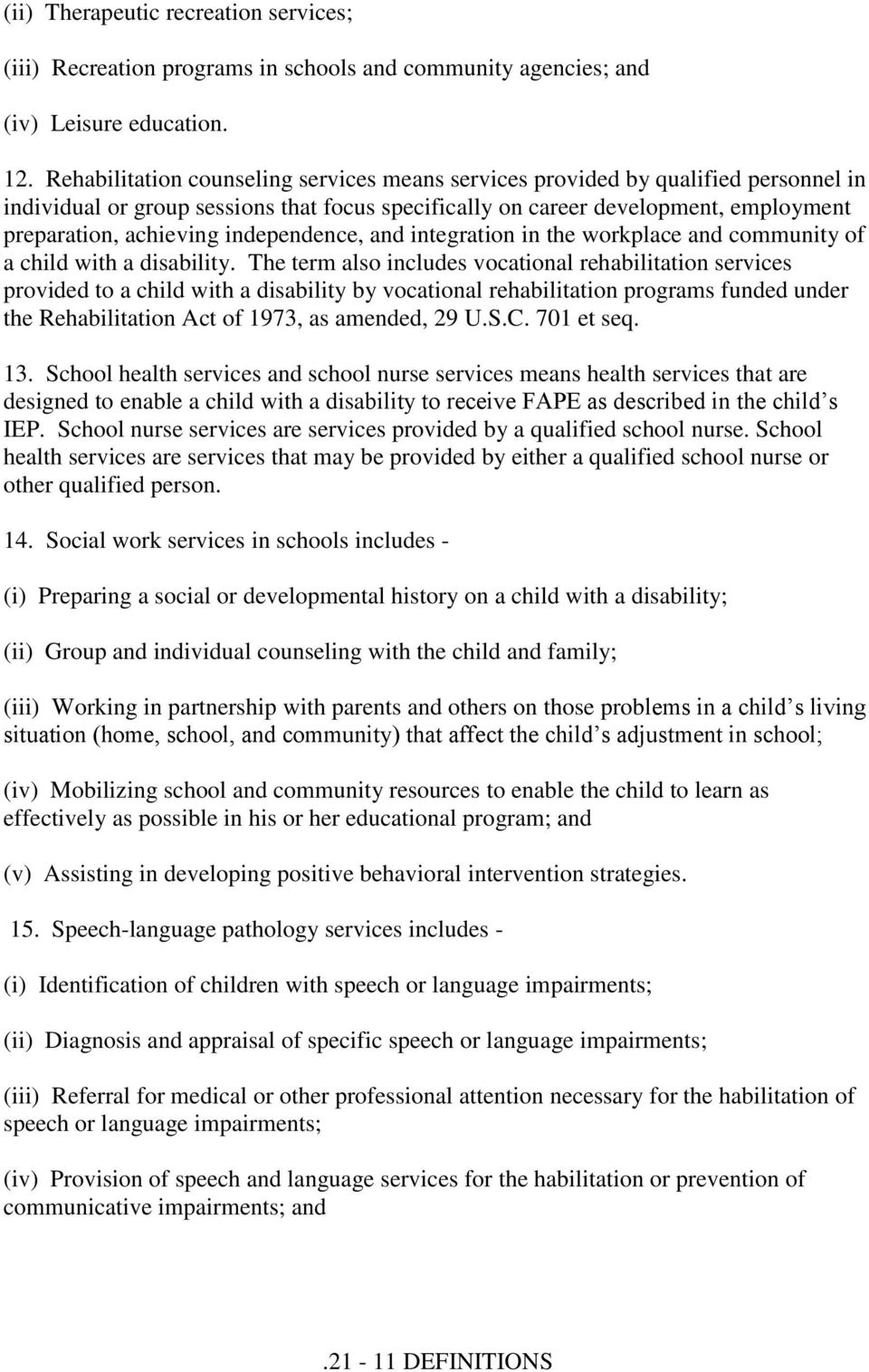 independence, and integration in the workplace and community of a child with a disability.