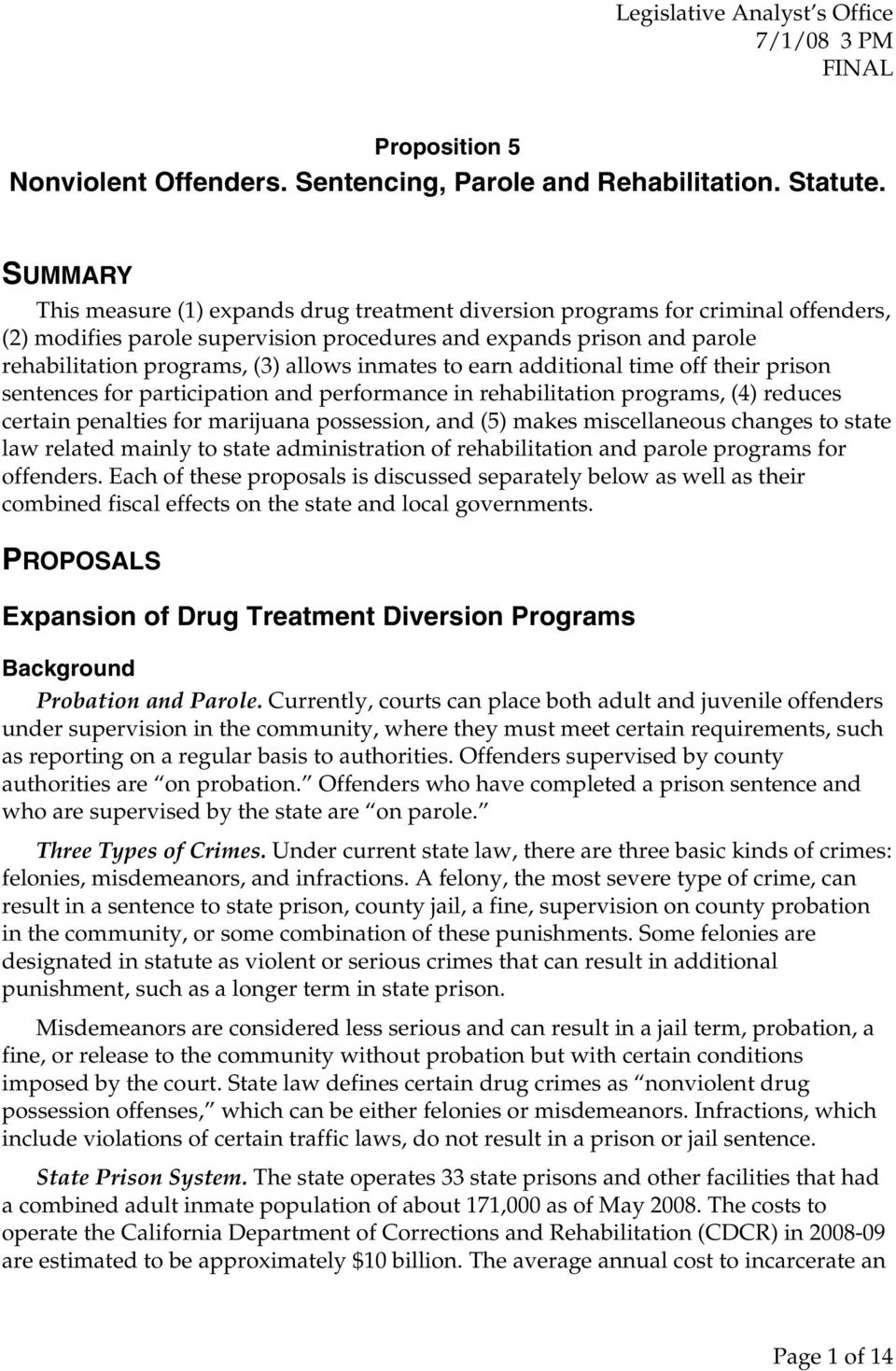 inmates to earn additional time off their prison sentences for participation and performance in rehabilitation programs, (4) reduces certain penalties for marijuana possession, and (5) makes