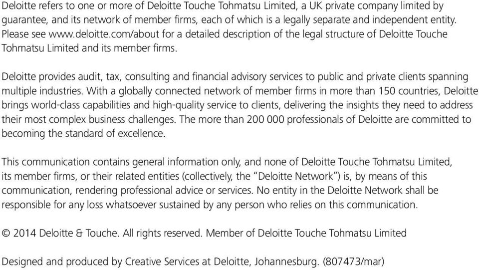Deloitte provides audit, tax, consulting and financial advisory services to public and private clients spanning multiple industries.