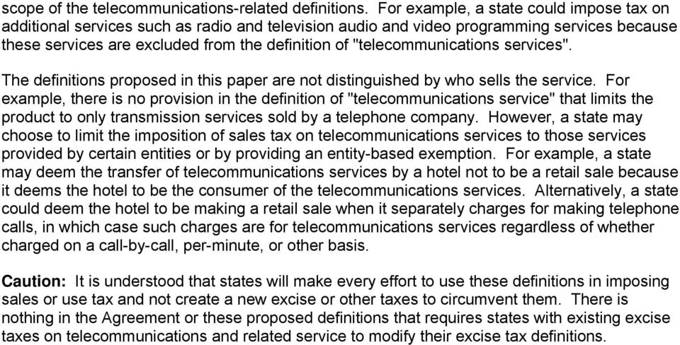 """telecommunications services"". The definitions proposed in this paper are not distinguished by who sells the service."