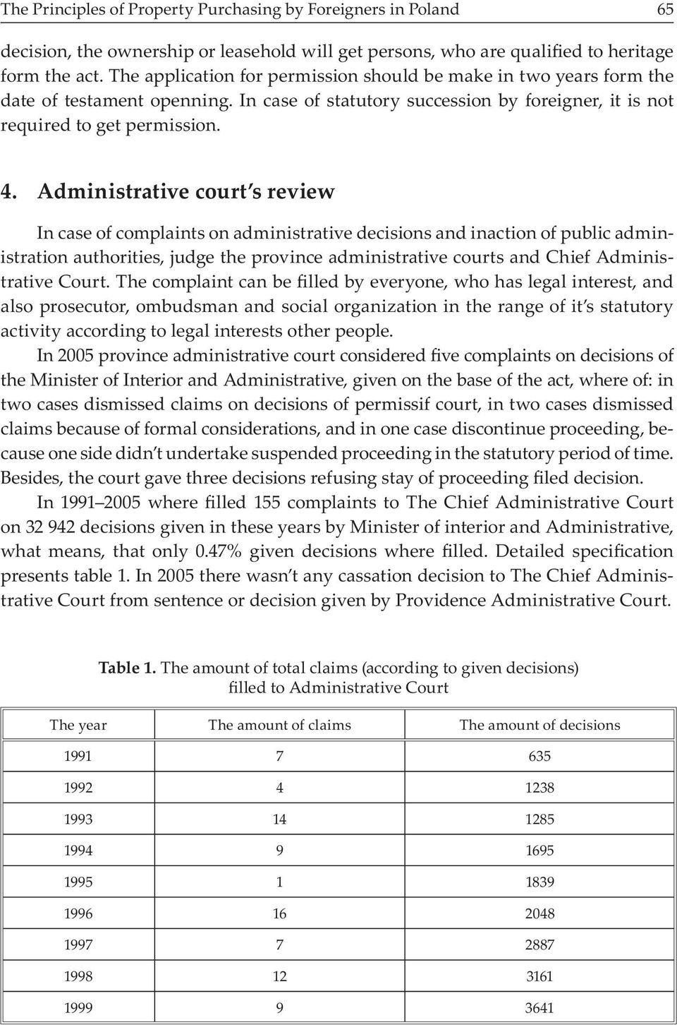 Administrative court s review In case of complaints on administrative decisions and inaction of public administration authorities, judge the province administrative courts and Chief Administrative