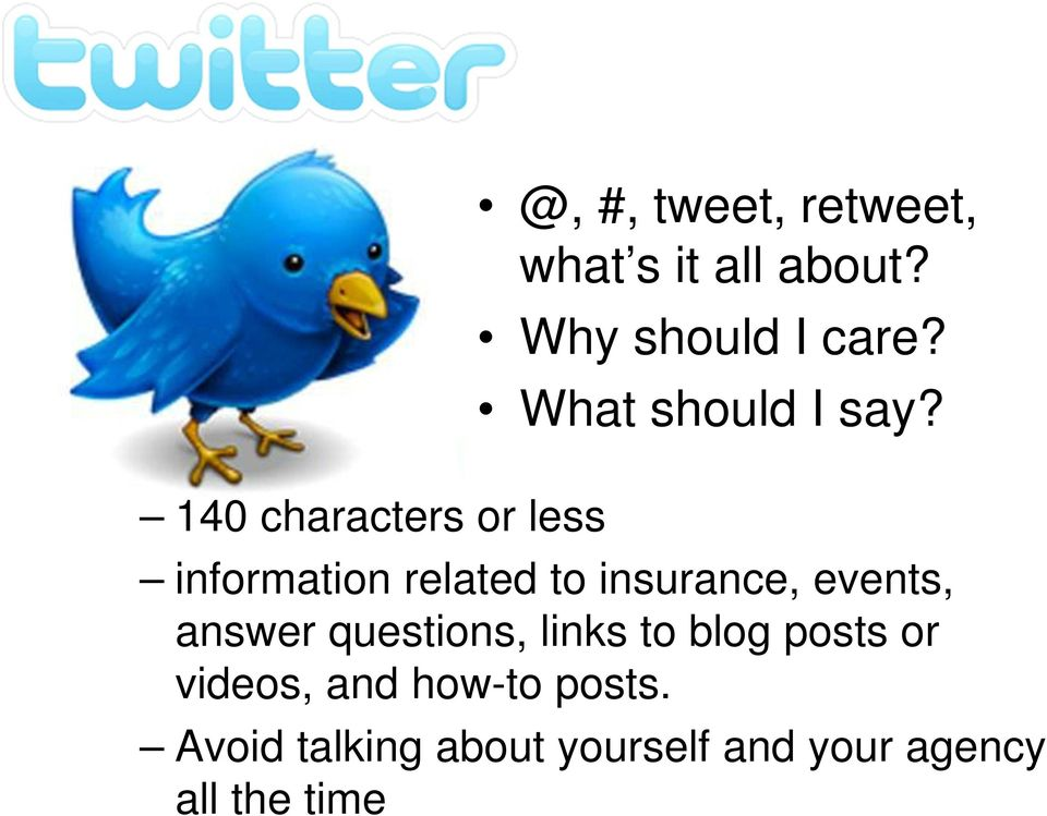 140 characters or less information related to insurance, events,