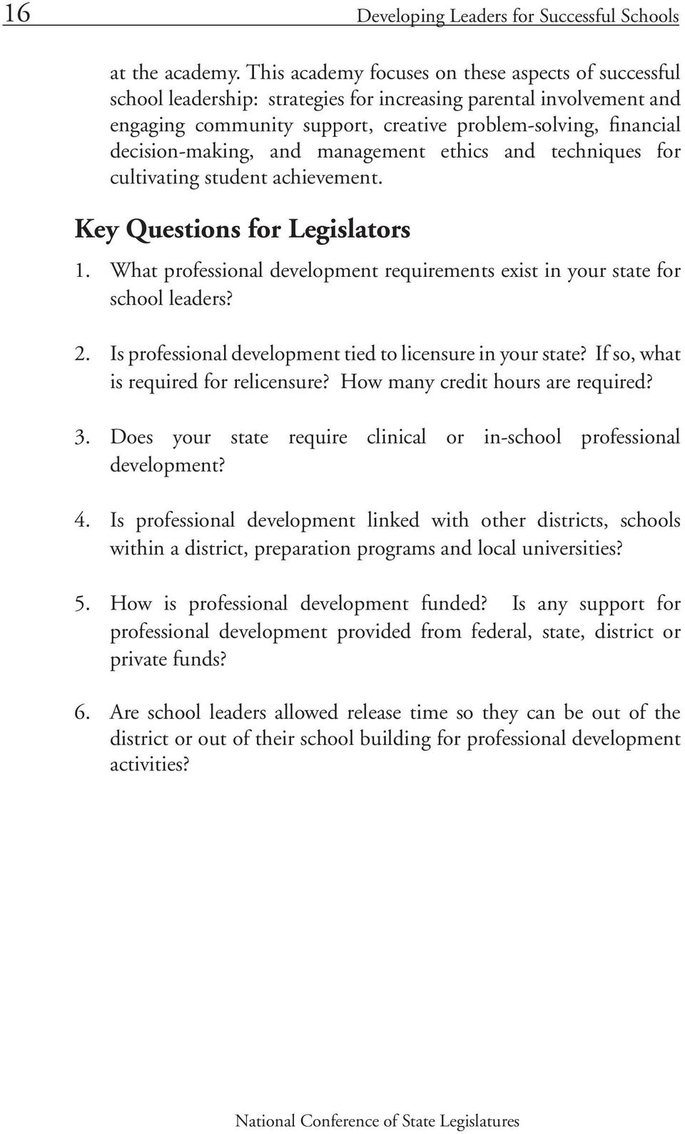 decision-making, and management ethics and techniques for cultivating student achievement. Key Questions for Legislators 1.
