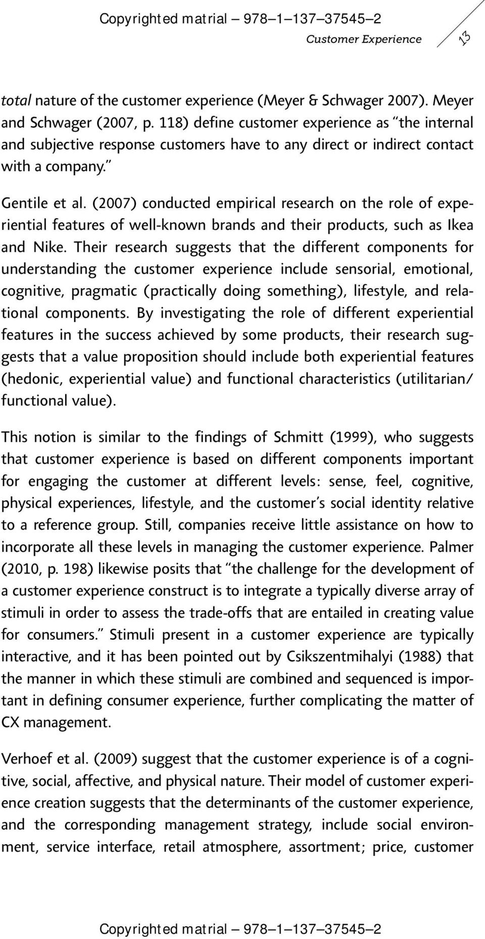 (2007) conducted empirical research on the role of experiential features of well-known brands and their products, such as Ikea and Nike.