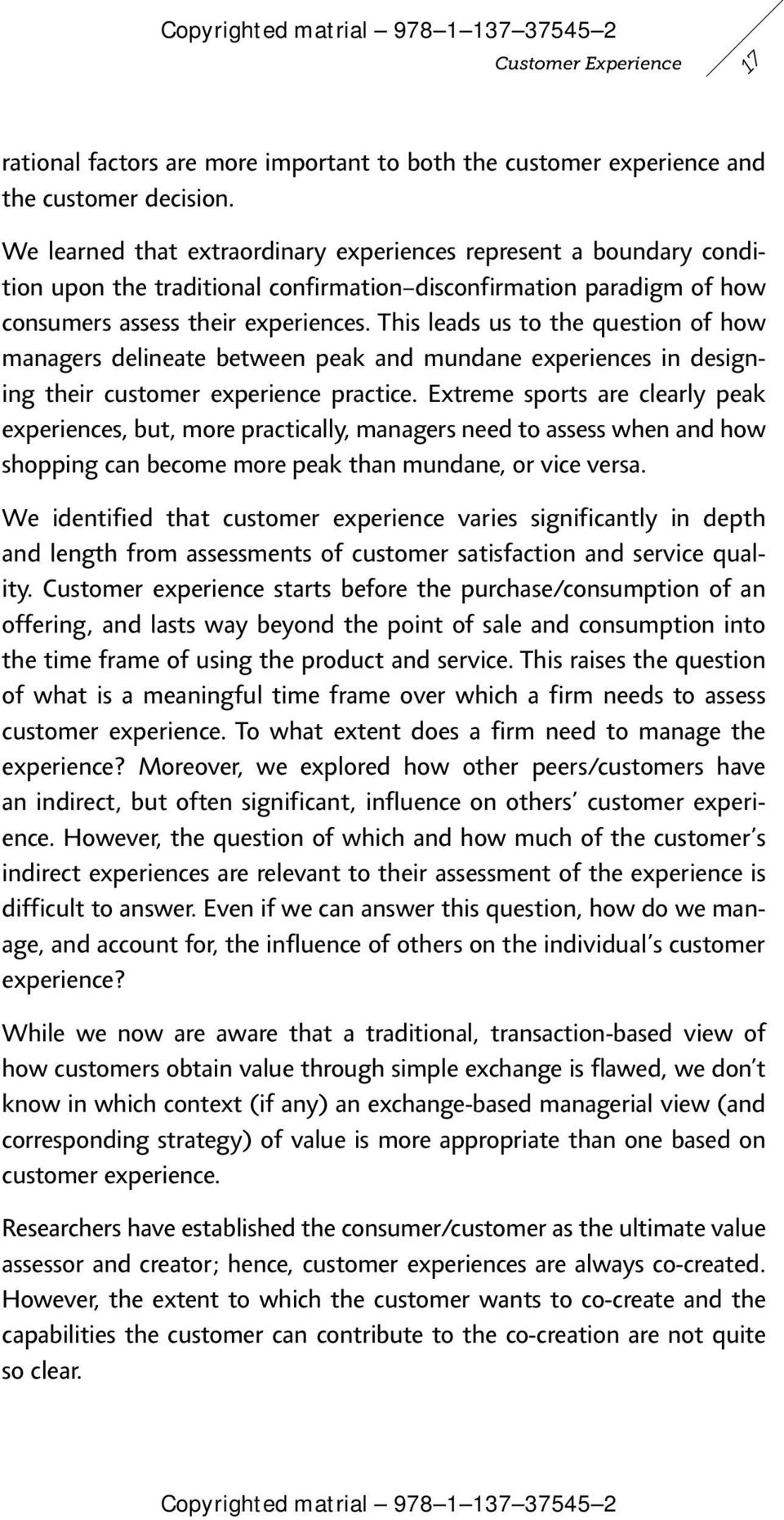 This leads us to the question of how managers delineate between peak and mundane experiences in designing their customer experience practice.