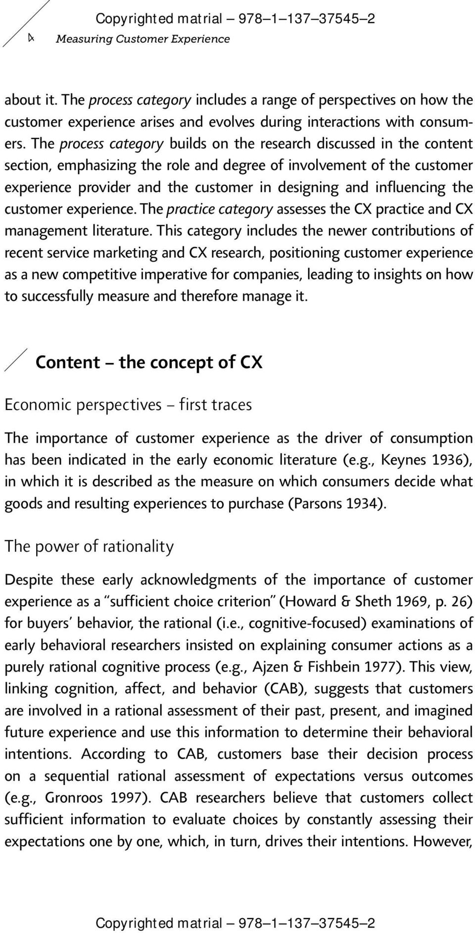 influencing the customer experience. The practice category assesses the CX practice and CX management literature.