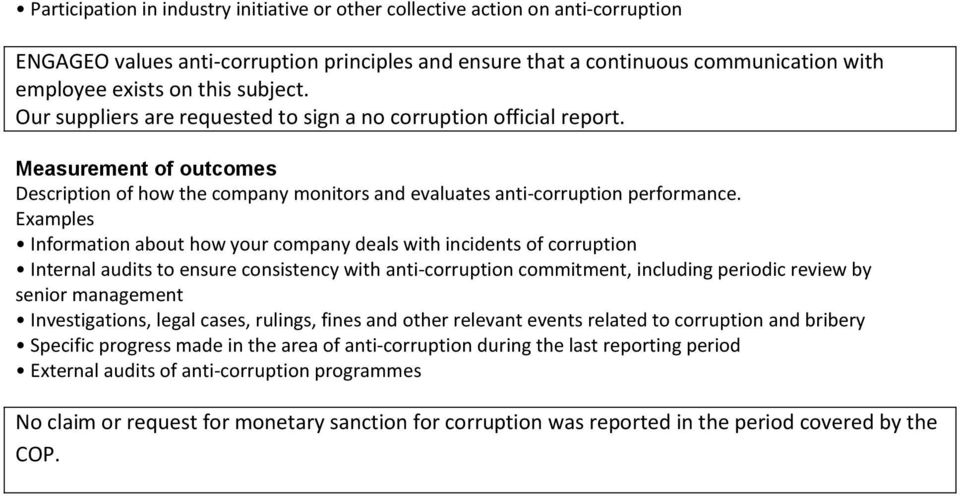 Information about how your company deals with incidents of corruption Internal audits to ensure consistency with anti corruption commitment, including periodic review by senior management