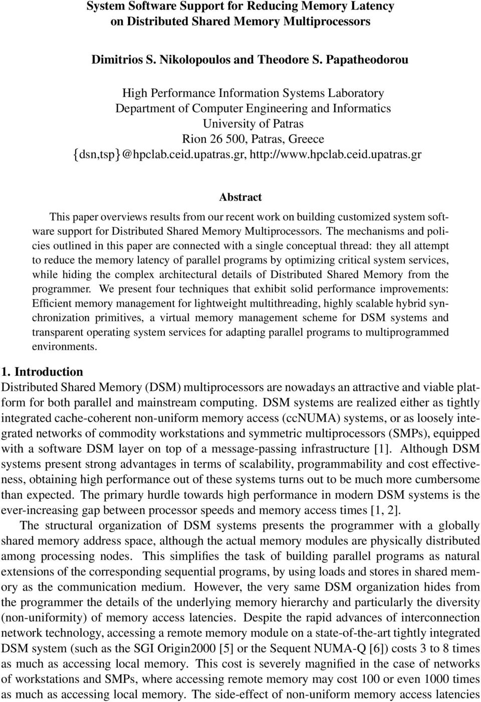 gr, http://www.hpclab.ceid.upatras.gr Abstract This paper overviews results from our recent work on building customized system software support for Distributed Shared Memory Multiprocessors.