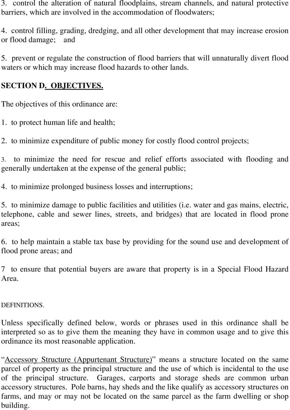 prevent or regulate the construction of flood barriers that will unnaturally divert flood waters or which may increase flood hazards to other lands. SECTION D. OBJECTIVES.