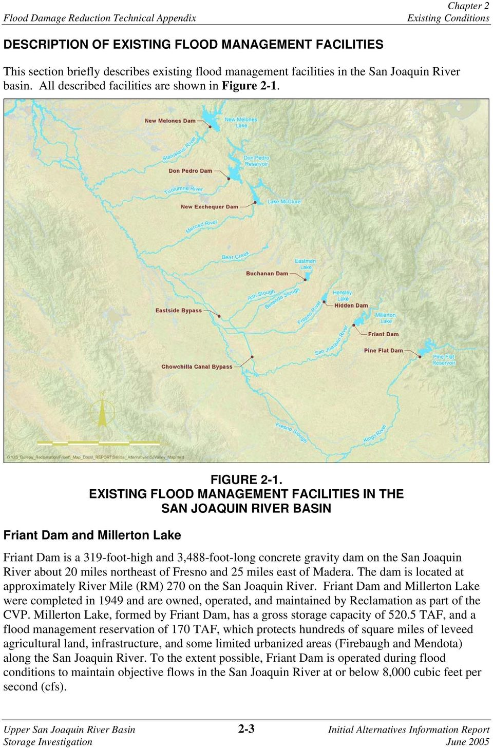 EXISTING FLOOD MANAGEMENT FACILITIES IN THE SAN JOAQUIN RIVER BASIN Friant Dam and Millerton Lake Friant Dam is a 319-foot-high and 3,488-foot-long concrete gravity dam on the San Joaquin River about