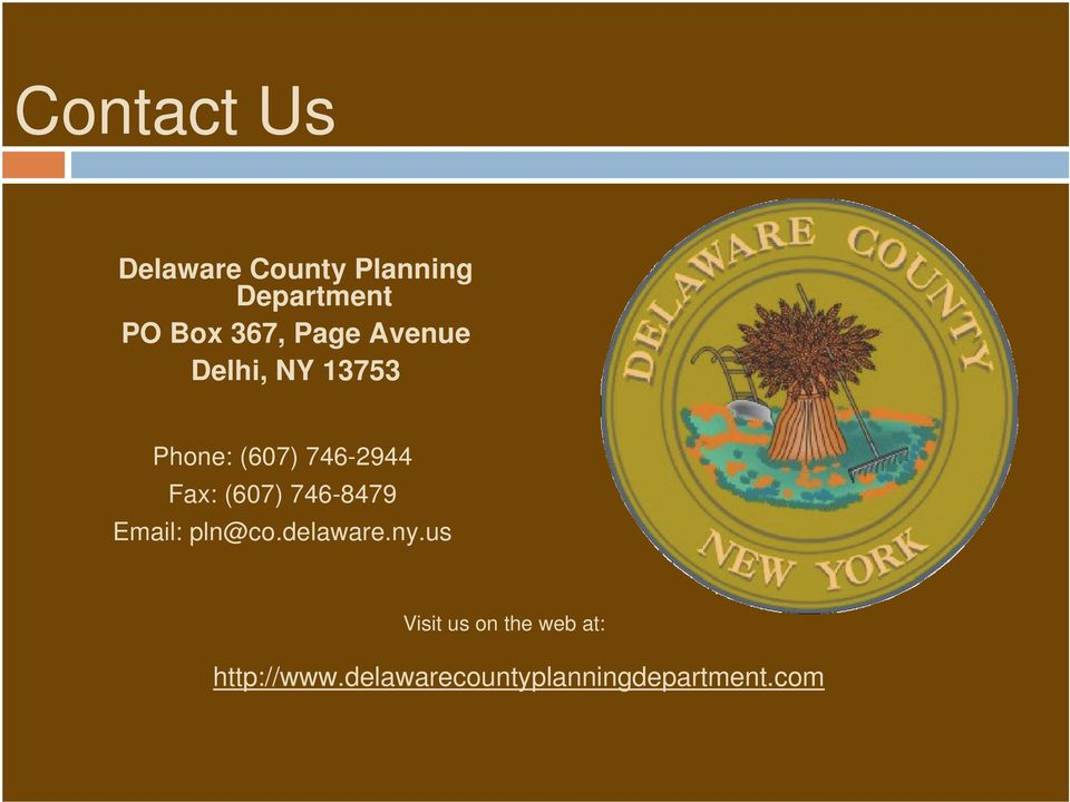 Fax: (607) 746-8479 Email: pln@co.delaware.ny.