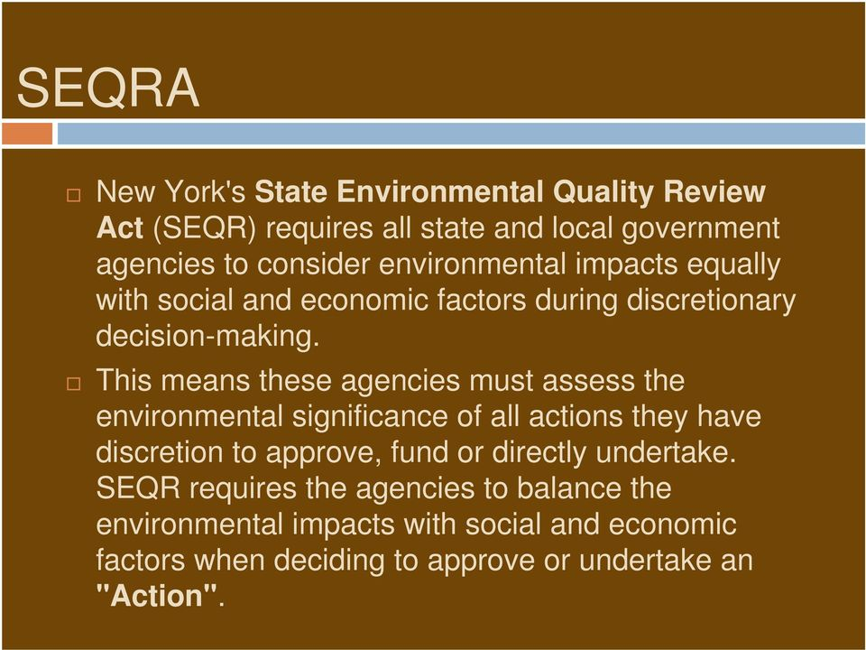 This means these agencies must assess the environmental significance of all actions they have discretion to approve, fund or