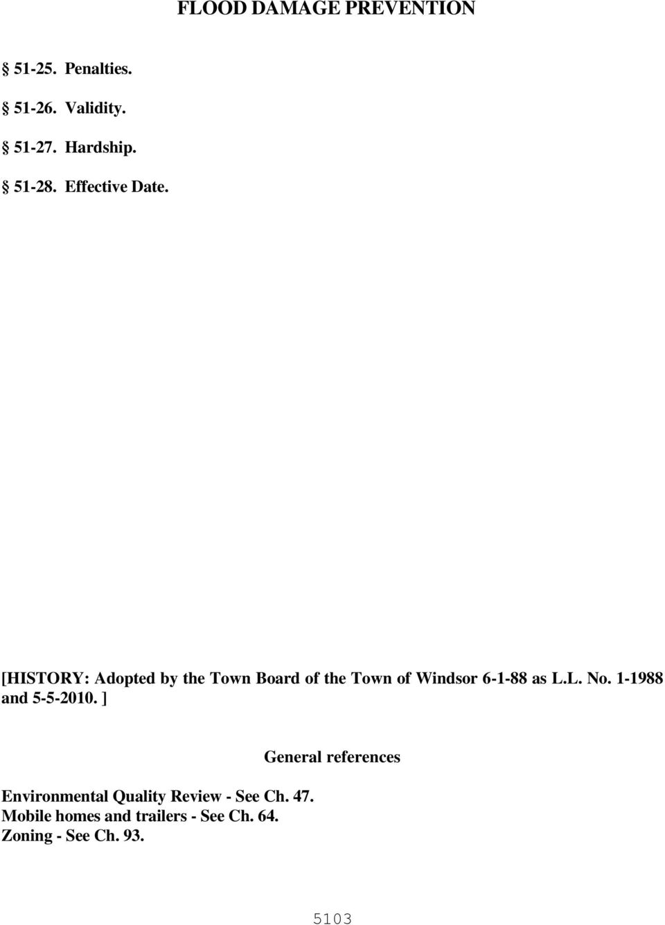 [HISTORY: Adopted by the Town Board of the Town of Windsor 6-1-88 as L.L. No.