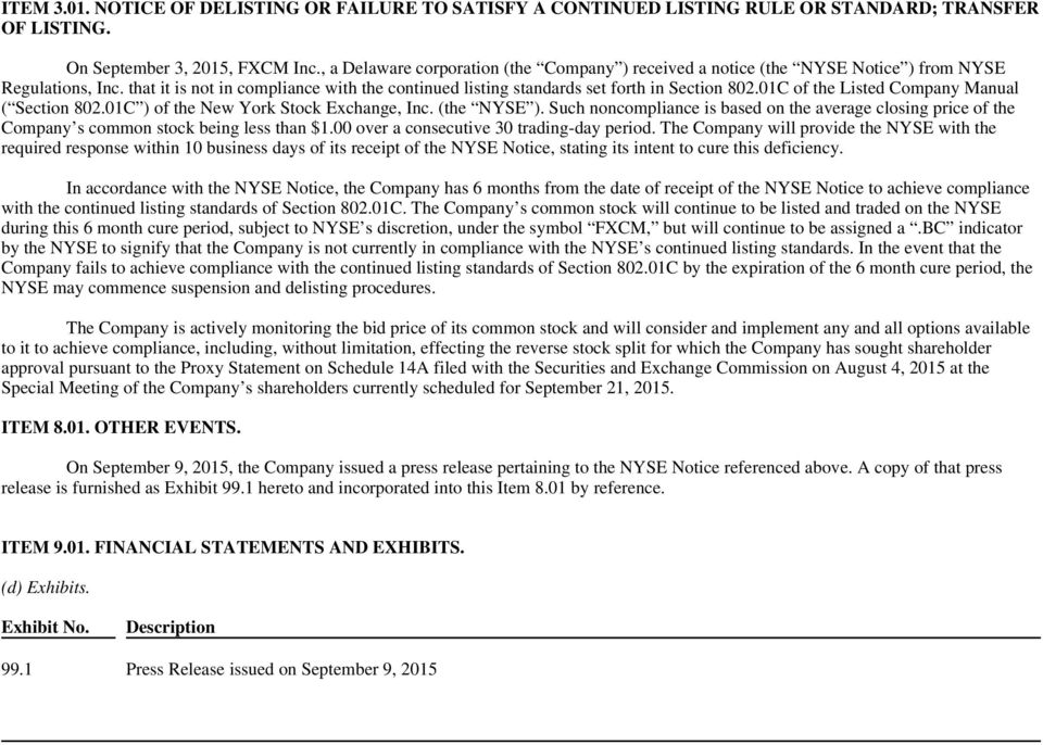01C of the Listed Company Manual ( Section 802.01C ) of the New York Stock Exchange, Inc. (the NYSE ).