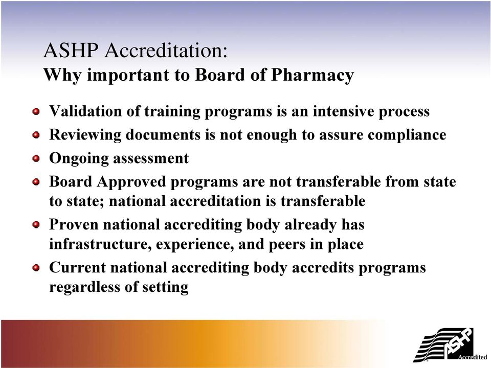 transferable from state to state; national accreditation is transferable Proven national accrediting body already