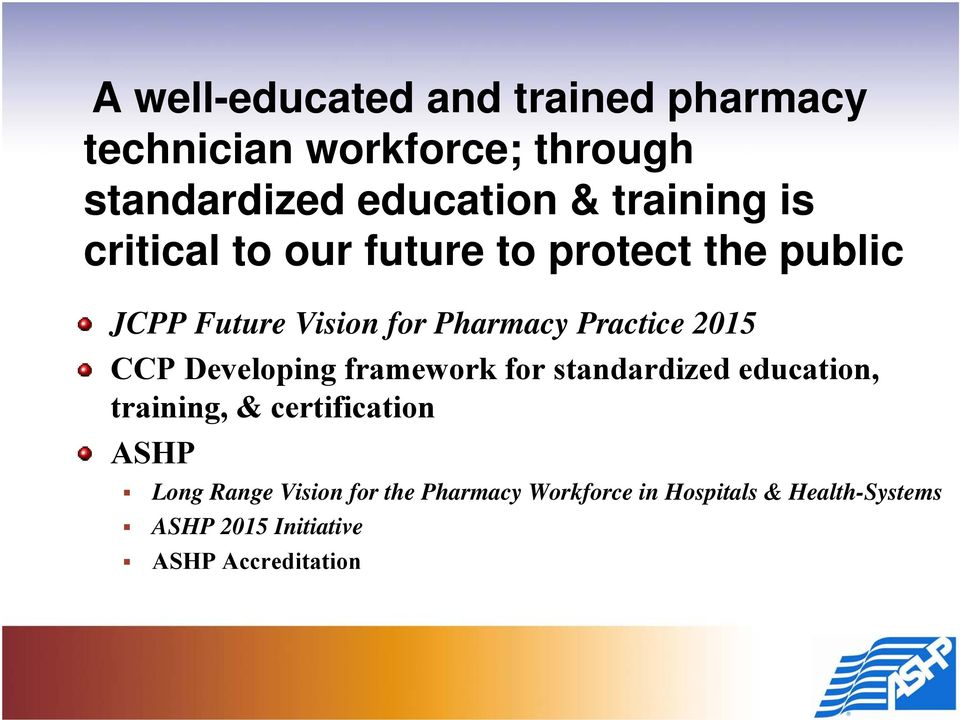 2015 CCP Developing framework for standardized education, training, & certification ASHP Long
