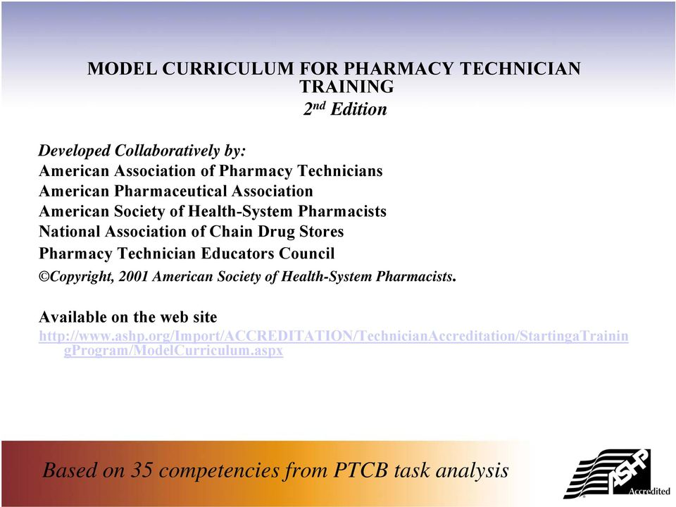 Technician Educators Council Copyright, 2001 American Society of Health-System Pharmacists. Available on the web site http://www.ashp.