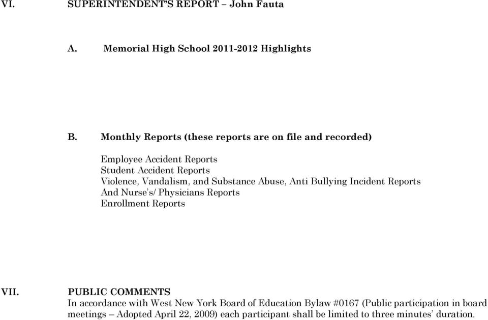 and Substance Abuse, Anti Bullying Incident Reports And Nurse s/ Physicians Reports Enrollment Reports VII.