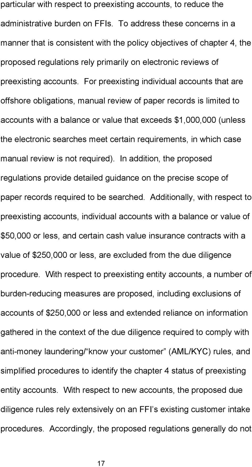 For preexisting individual accounts that are offshore obligations, manual review of paper records is limited to accounts with a balance or value that exceeds $1,000,000 (unless the electronic