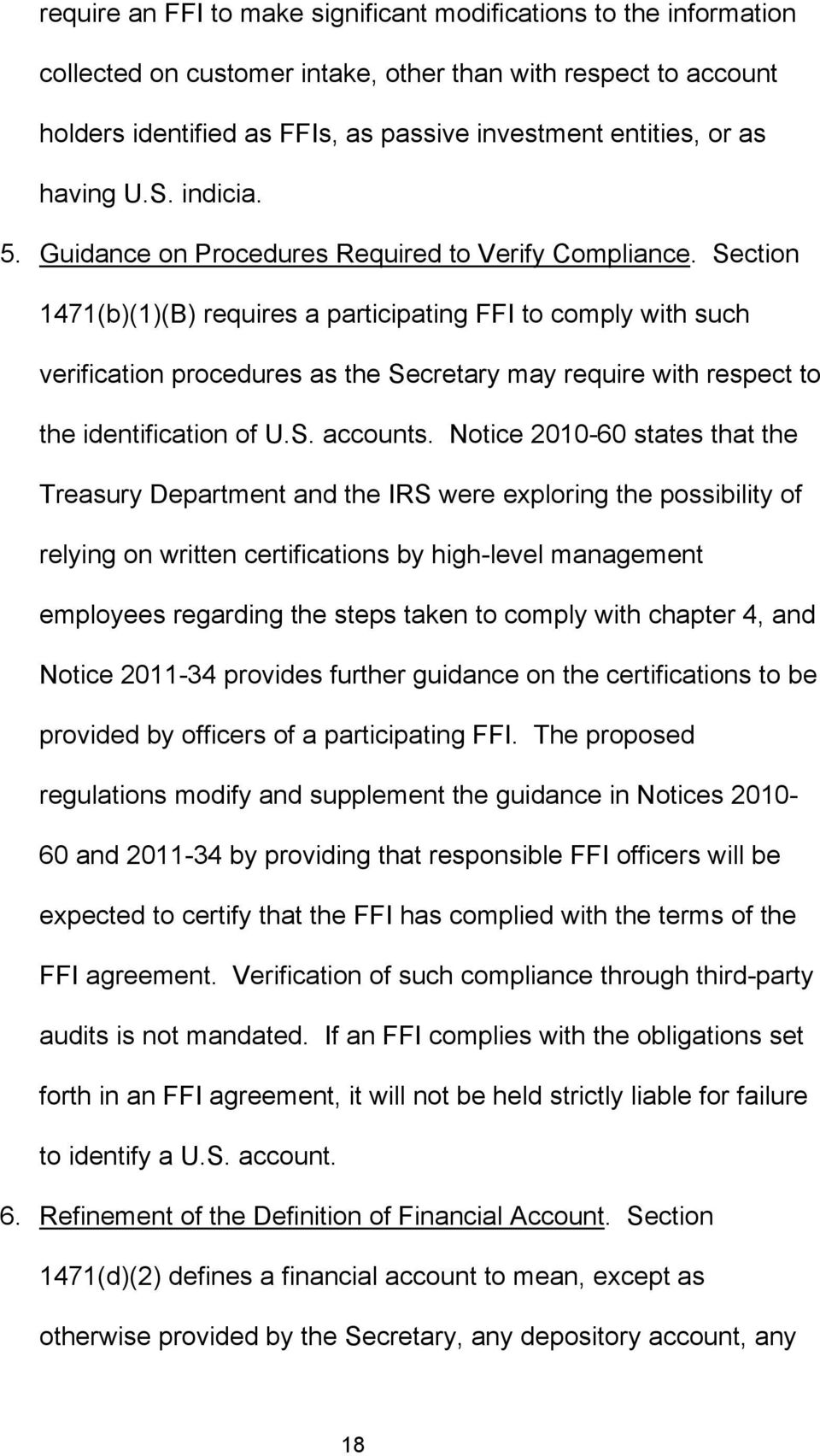 Section 1471(b)(1)(B) requires a participating FFI to comply with such verification procedures as the Secretary may require with respect to the identification of U.S. accounts.
