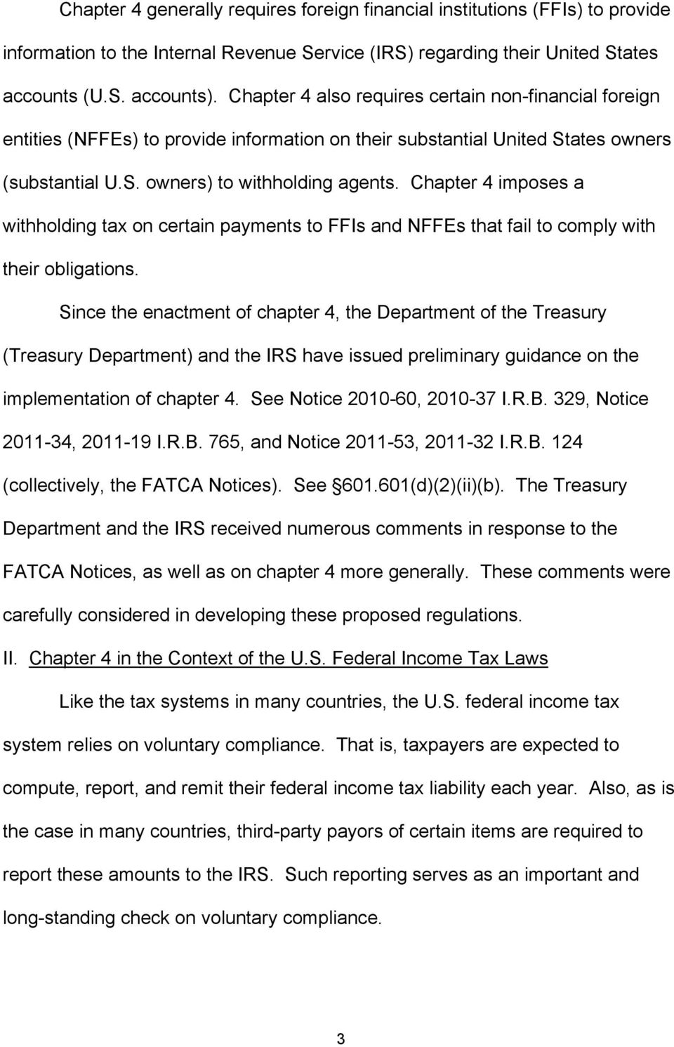 Chapter 4 imposes a withholding tax on certain payments to FFIs and NFFEs that fail to comply with their obligations.