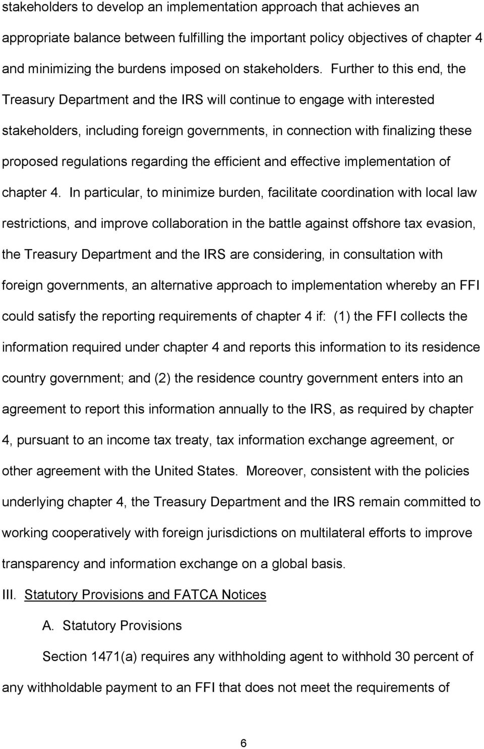 Further to this end, the Treasury Department and the IRS will continue to engage with interested stakeholders, including foreign governments, in connection with finalizing these proposed regulations