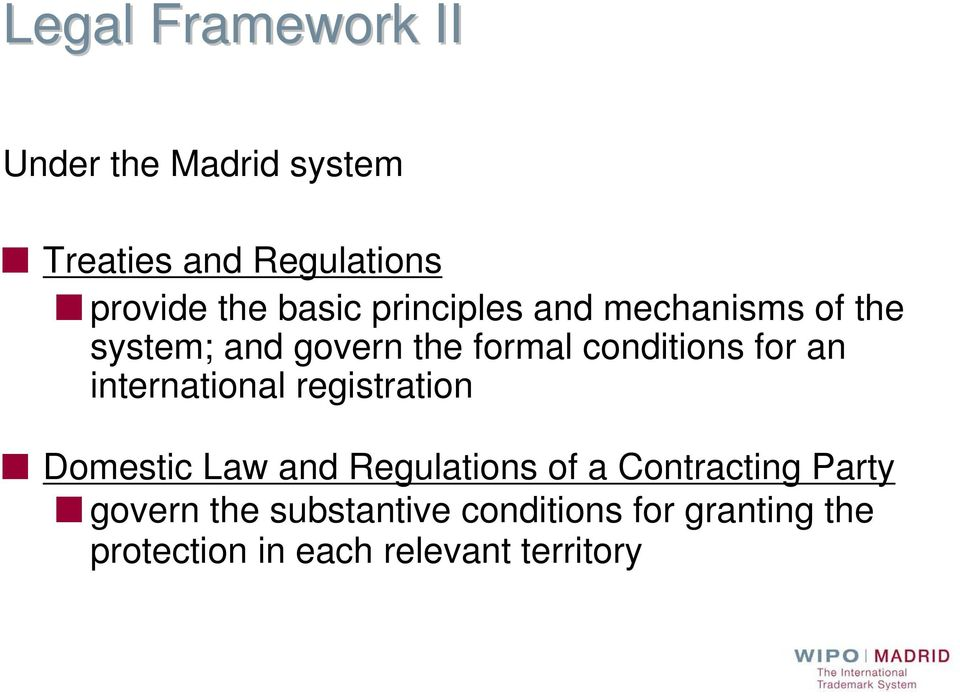 an international registration Domestic Law and Regulations of a Contracting Party