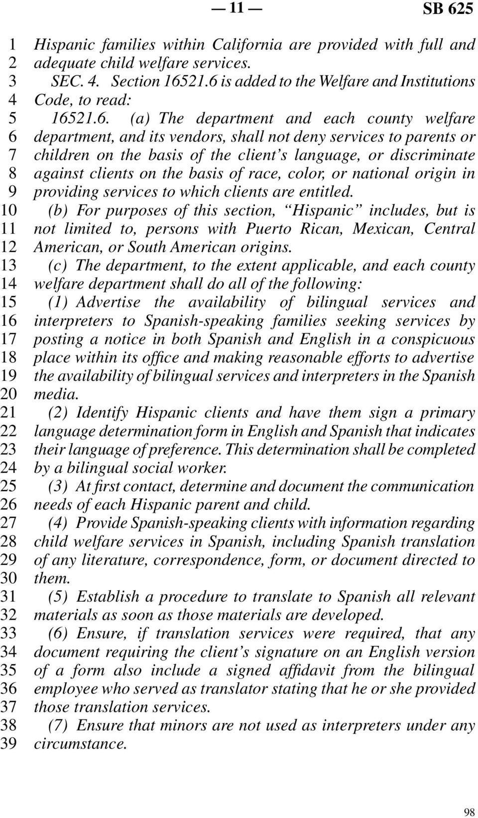 line 7 children on the basis of the client s language, or discriminate line 8 against clients on the basis of race, color, or national origin in line 9 providing services to which clients are
