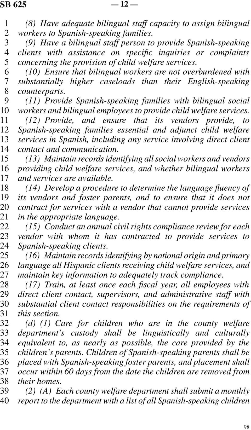 line 6 (10) Ensure that bilingual workers are not overburdened with line 7 substantially higher caseloads than their English-speaking line 8 counterparts.