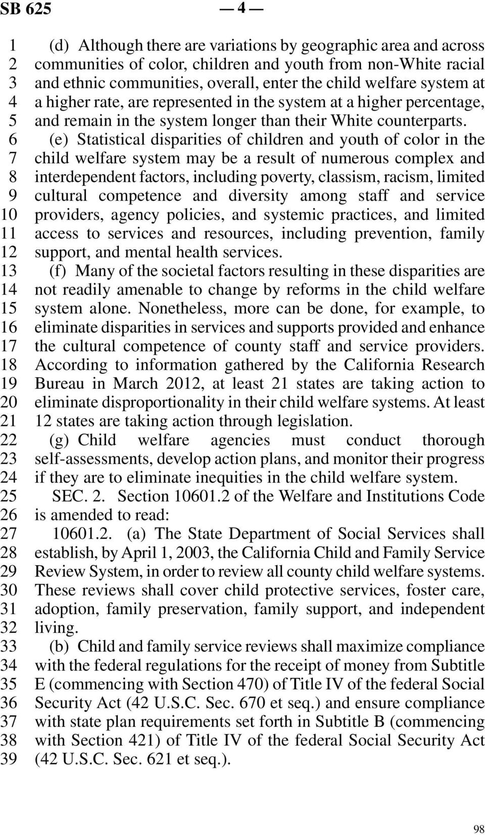 line 6 (e) Statistical disparities of children and youth of color in the line 7 child welfare system may be a result of numerous complex and line 8 interdependent factors, including poverty,
