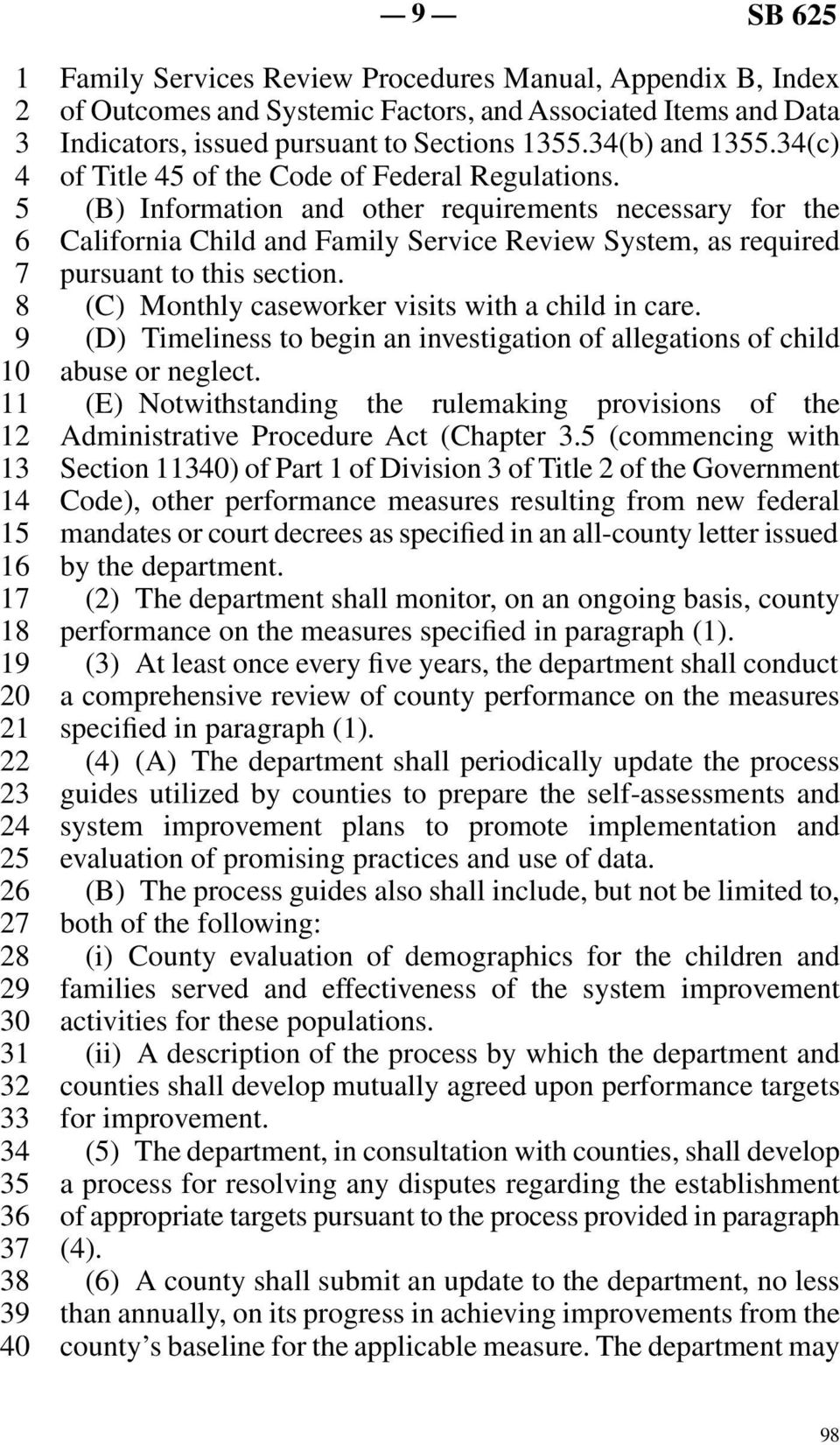 line 5 (B) Information and other requirements necessary for the line 6 California Child and Family Service Review System, as required line 7 pursuant to this section.