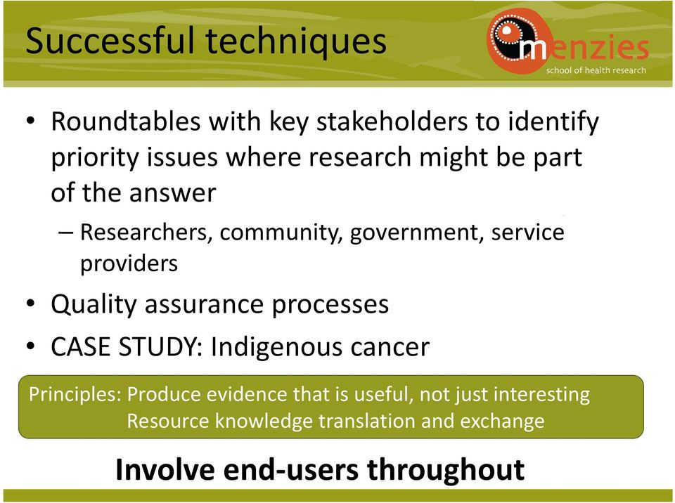 processes Click to edit Master subtitle style CASE STUDY: Indigenous cancer Principles: Produce