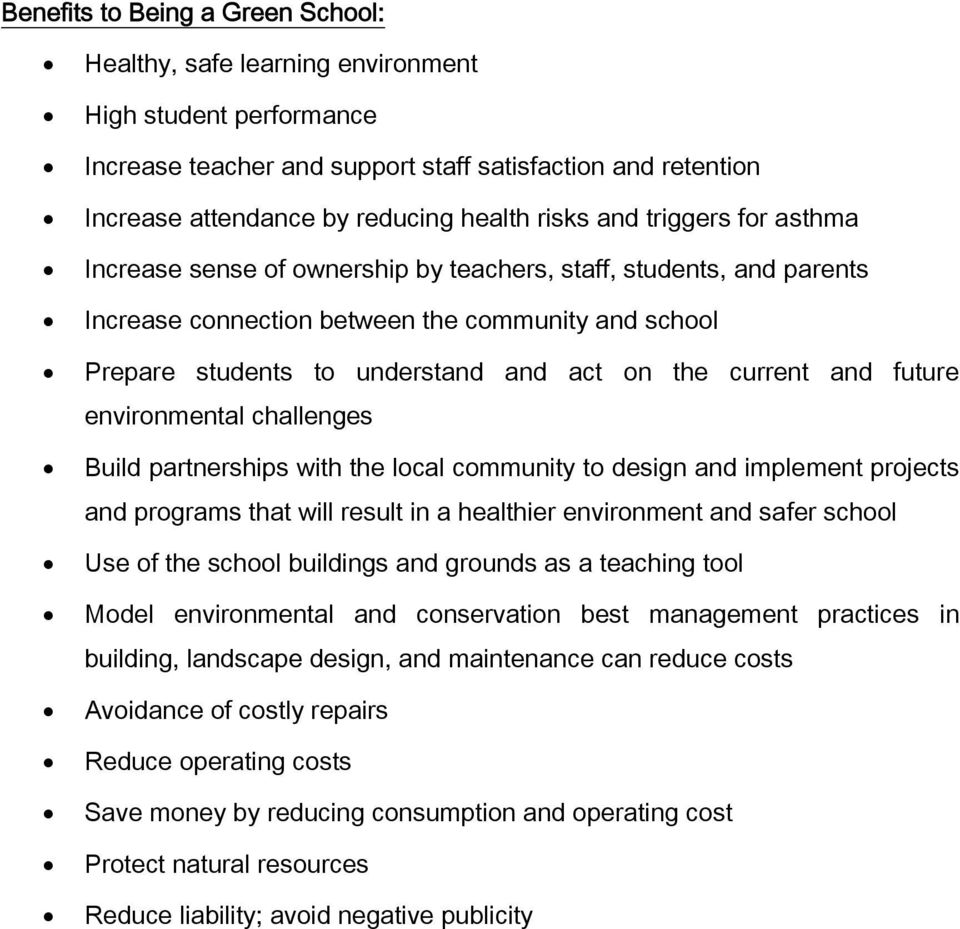 current and future environmental challenges Build partnerships with the local community to design and implement projects and programs that will result in a healthier environment and safer school Use