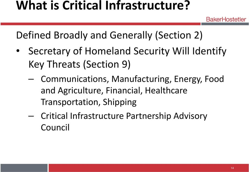 Will Identify Key Threats (Section 9) Communications, Manufacturing, Energy,