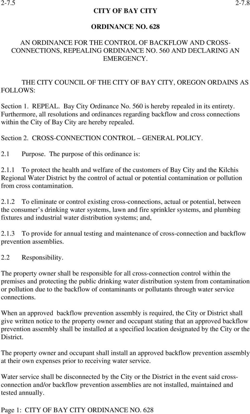 Furthermore, all resolutions and ordinances regarding backflow and cross connections within the City of Bay City are hereby repealed. Section 2. CROSS-CONNECTION CONTROL GENERAL POLICY. 2.1 Purpose.