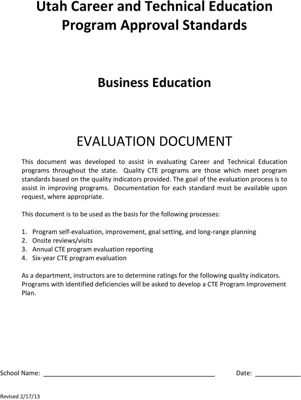 Documentation for each standard must be available upon request, where appropriate. This document is to be used as the basis for the following processes: 1.