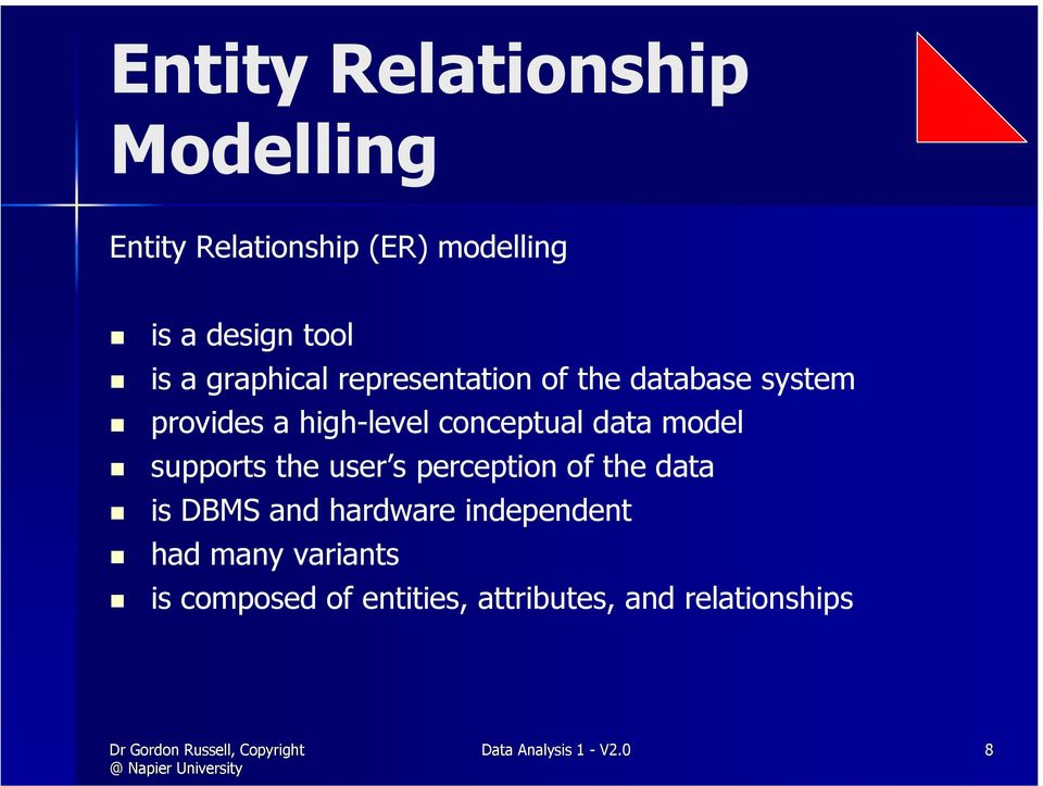model supports the user s perception of the data is DBMS and hardware independent had