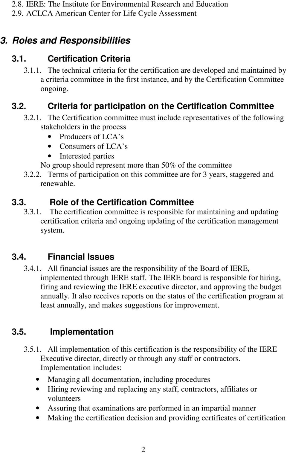 Criteria for participation on the Certification Committee 3.2.1.
