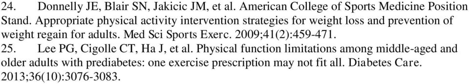Med Sci Sports Exerc. 2009;41(2):459-471. 25. Lee PG, Cigolle CT, Ha J, et al.