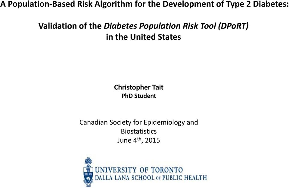 (DPoRT) in the United States Christopher Tait PhD Student